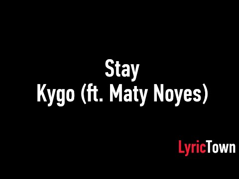 Kygo - Stay ft. Maty Noyes