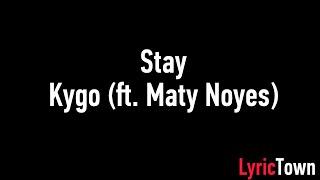 Kygo - Stay (ft. Maty Noyes) Lyrics