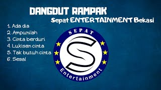 FULL ALBUM DANGDUT RAMPAK LIVE SEPAT ENTERTAINMENT BEKASI