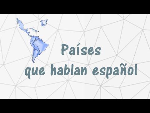 Países Donde Se Habla Español | Countries Where Spanish Is Spoken