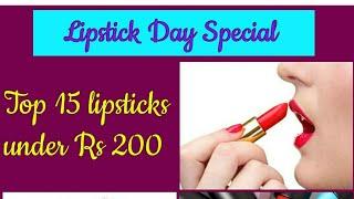 Top 15 lipsticks under Rs 200 || Lipstick Day Special