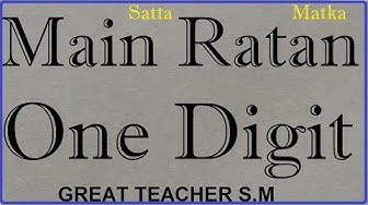 Satta Matka Main Ratan One Digit Big Bold Trick By Great Teacher S.M