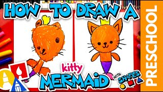 How To Draw A Merṁaid Kitty- Preschool