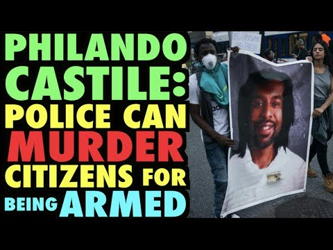 Philando Castile Verdict: Police Can Murder You for Being Armed