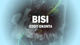 Eddy Okonta: Bisi Official Song (Audio) | Naija Music