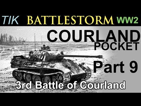 The Third Battle of the Courland Pocket 1944   WW2 BATTLESTORM History Documentary Part 9