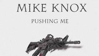 Mike Knox pushing Me