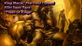 "EDH ""Clash Of Kings"" Deck Tech King Macar, The Gold Cursed"