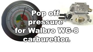pop off pressure for walbro wg 8 carburettor