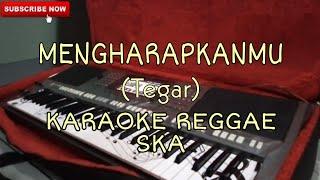 mengharapkanmu-tegar-karaoke-reggae-ska