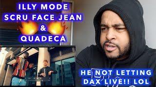 ILLY MODE - SCRU FACE JEAN & QUADECA | THE PERFECT DUO ?? | REACTION