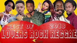 LOVERS ROCK REGGAE MIX BEST OF 2018 SEGMENT 1 Mix by Djeasy
