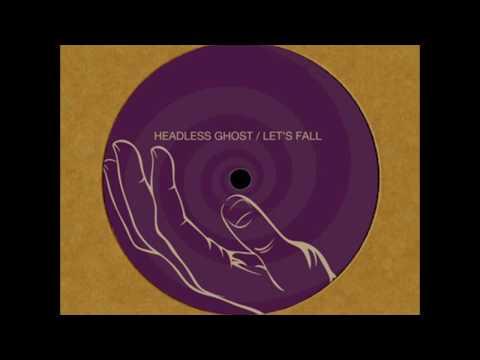 Headless Ghost - Let's Fall (Agnes Funzfunk Bazar Mix)    Tamed Musiq