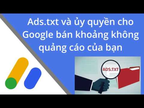 Ads.txt và ủy quyền cho Google bán khoảng không quảng cáo của bạn