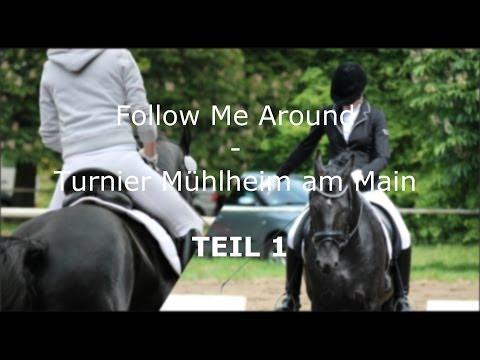 Follow Me Around - Turnier Mühlheim am Main - TEIL 1