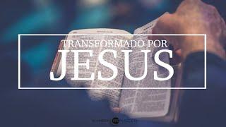 Transformado por Jesus