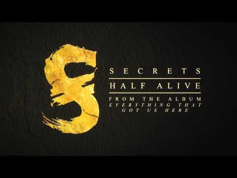 SECRETS - Half Alive