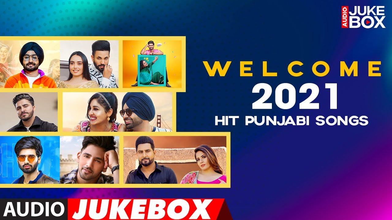Welcome 2021 Hit Punjabi Songs | Audio Jukebox | Latest Punjabi Songs | T-Series