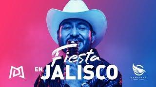Fiesta en Jalisco (Video Oficial) - Daniel Mares y su Gente de Jalisco
