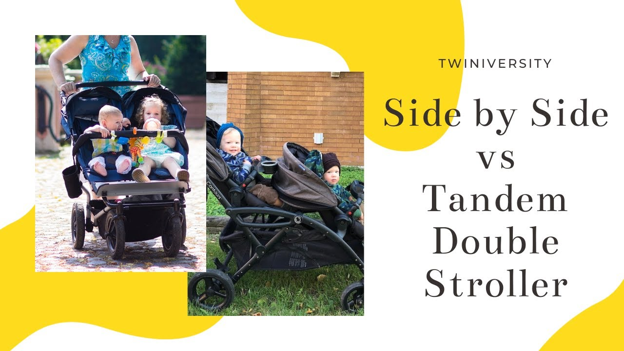 Side By Side Vs Tandem Stroller Youtube