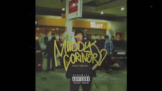 Muddy Corner - THC (prod. by ovve) *FUCK YOU ALL*