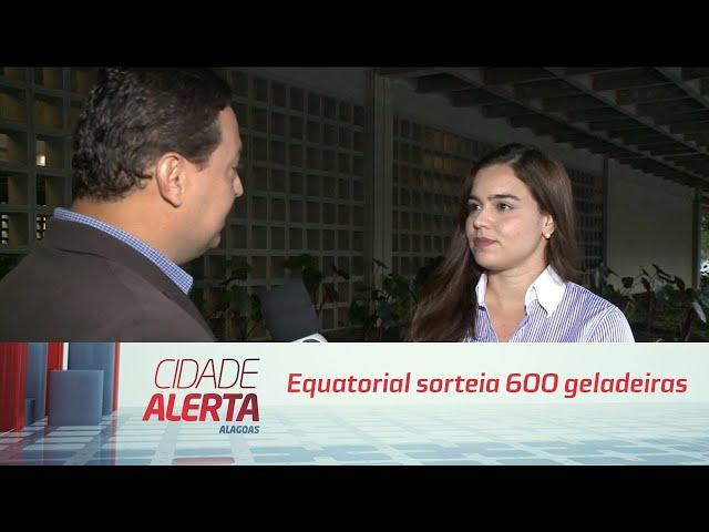 Equatorial sorteia 600 geladeiras amanhã em cinco municípios