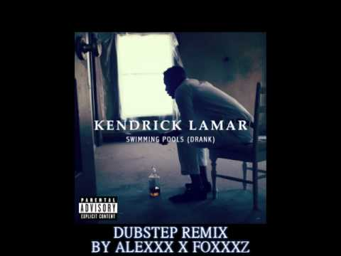Kendrick Lamar Swimming Pools Drank Dubstep Remix By Alexofoxz Youtube