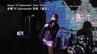 "Atsuya ""JP Salamander"" Akao: The Void"