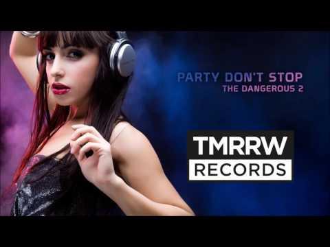 The Dangerous 2 - Party Don't Stop