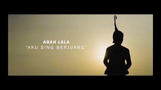 Download lagu AKU SING BERJUANG - ABAH LALA (OFFICIAL LYRIC VIDEO)