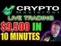 Crypto Master Bot Another Huge Profit Live Trading Session $9,500 In 10 Minutes!
