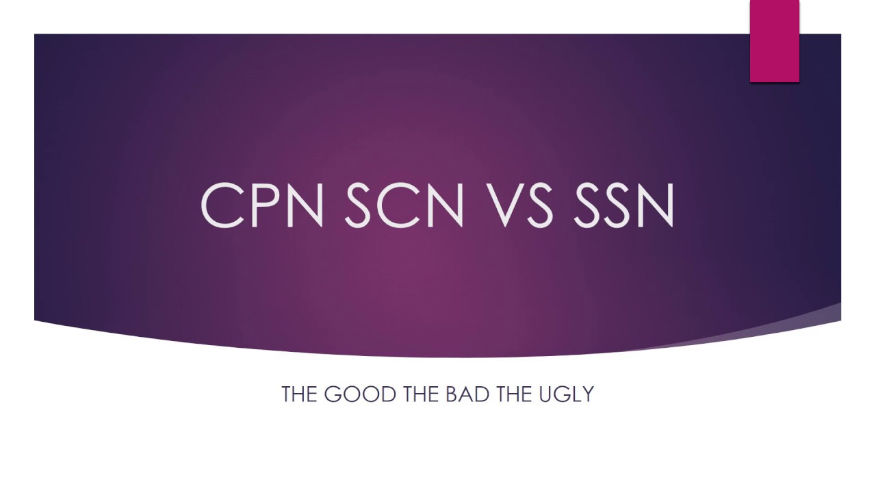 CPN NUMBERS SCN NUMBERS (SCAM OR NOT) VS (SSN) social security number