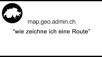 Anleitung map.geo.admin.ch - wie zeichne ich eine Route