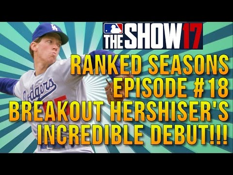 MLB The Show 17 - Ranked Seasons - Episode 18 - Breakout Hershiser Debut!! - Diamond Dynasty