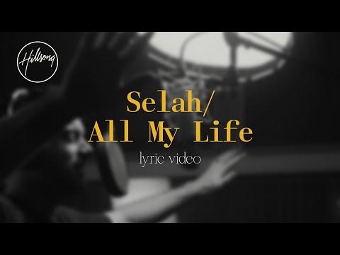 Selah / All My Life – Hillsong Worship