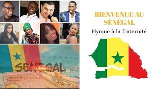Bienvenue au Sénégal hymne à la fraternité clip officiel
