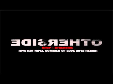 Rhcp Otherside System Nipel Summer Of Love 2012 Remix Free