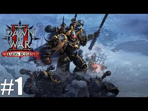 Dawn of War 2 Chaos Rising Campaign Part 1 Back to the Grind