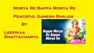 Download Hindi Video Songs - MORYA RE BAPPA  BY LEEPIKAA BHATTACHARYA  ||Ganesh bhajan ||Hindi bhajan||