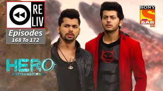 Weekly ReLIV - Hero - Gayab Mode On - 2nd August 2021 To 6th August 2021 - Episodes 168 To 172