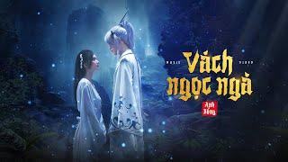 MV Vách Ngọc Ngà - Anh Rồng