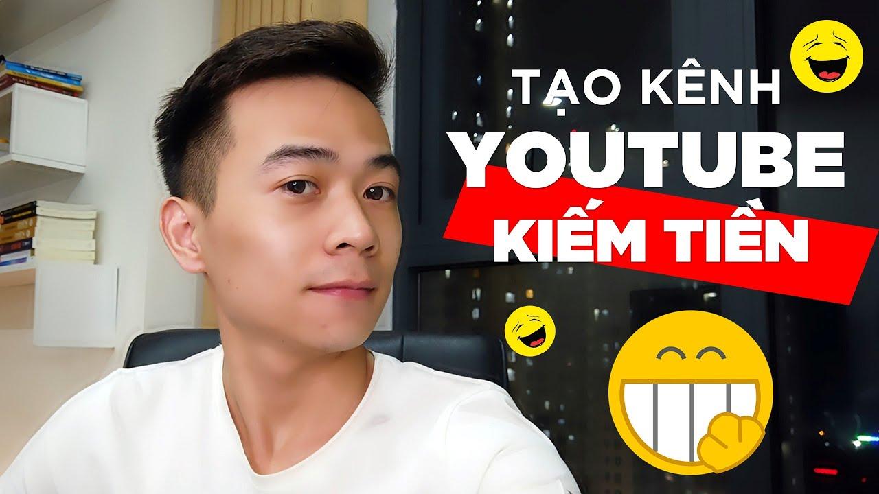 Hướng Dẫn Tạo Kênh YouTube Để Kiếm Tiền Trên Internet (Mới Nhất 2019)
