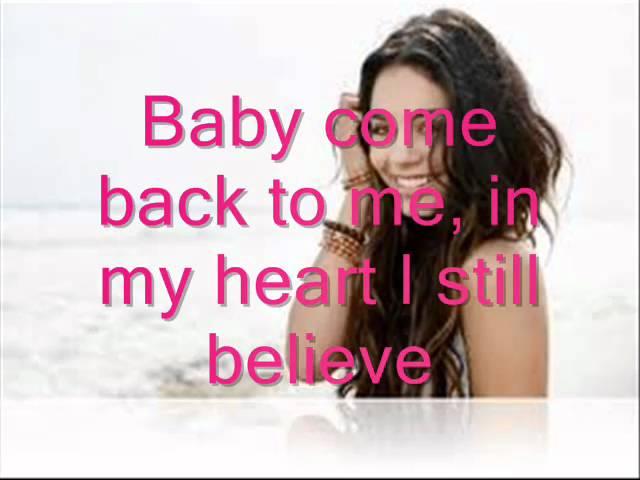 Vanessa Hudgens-Baby come back to me (with lyrics).