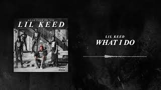 Lil Keed - What I Do [Official Audio]