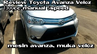 Review Toyota Avanza Veloz 1.3L manual 5speed 2018 Indonesia