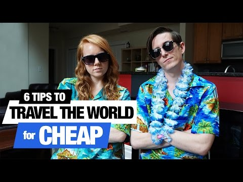 6 Tips to Travel the World for CHEAP!