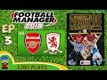 FM18 Premier League 95 96 EP3 vs Arsenal amp Middlesbrough Football Manager 2018 Liverpool