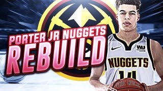 STEAL OF THE DRAFT? MICHAEL PORTER NUGGETS REBUILD! NBA 2K18