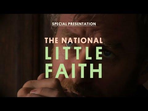 The National - Little Faith - Special Presentation