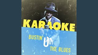 Every Day I Have the Blues (In the Style of B.B. King) (Karaoke Version)